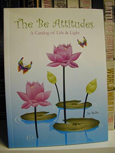 9781599717715: The Be Attitudes: A Catalog of Life & Light