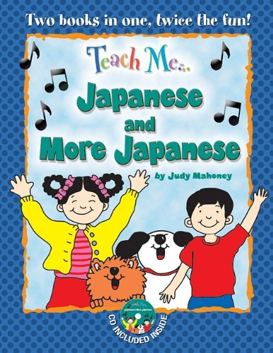 Teach Me... Japanese and More Japanese: A Musical Journey Through the Day: Mahoney, Judy
