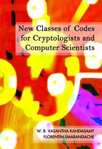 9781599730288: New Classes of Codes for Cryptologists and Computer Scientists