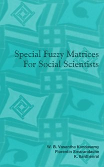 Special Fuzzy Matrices for Social Scientists: W. B. Vasantha