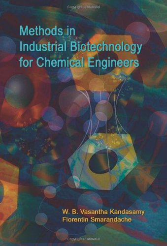 Methods in Industrial Biotechnology for Chemical Engineers: W. B. Vasantha