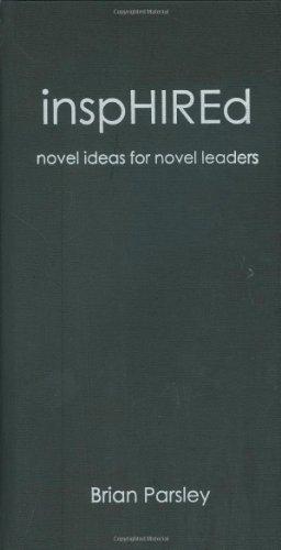 9781599750149: inspHIREd: novel ideas for novel leaders