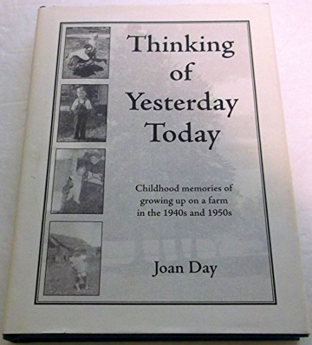 9781599751436: Thinking of Yesterday Today (Childhood Memories From Growing up on a Farm (1940's - 1950's)