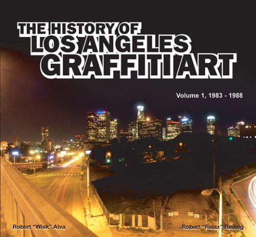 9781599751467: The History of Los Angeles Graffiti Art (Volume 1, 1983-1988)