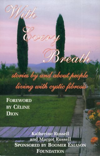 9781599752013: With Every Breath: stories by and about people living with cystic fibrosis