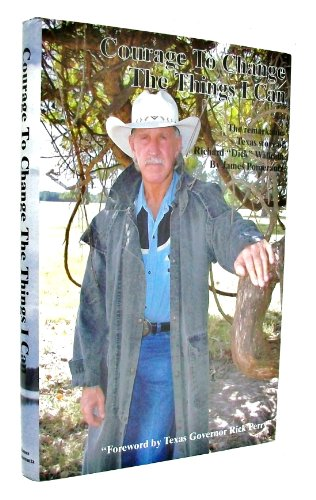 9781599752310: Courage To Change The Things I Can, The Remarkable Texas Story of Richard Wallra