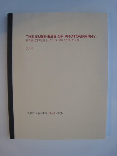 9781599753041: The Business of Photography Principles and Practices (Mary Virginia Swanson) Paperback