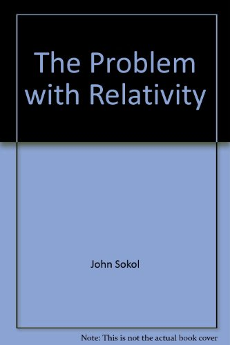9781599753348: The Problem with Relativity