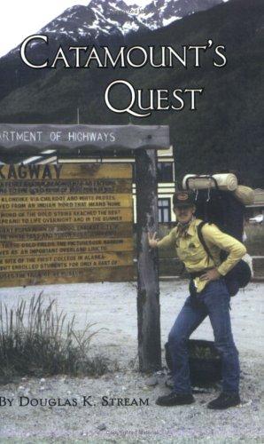 Catamount's Quest . A Passion for Adventure: Douglas K. Stream