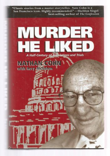 Murder He Liked: A Half-Century of Trials and Tribulations (Inscribed): Nathan Cohn; Rory Mcgahan