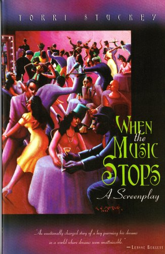 When the Music Stops: A Screenplay: Torri Stuckey