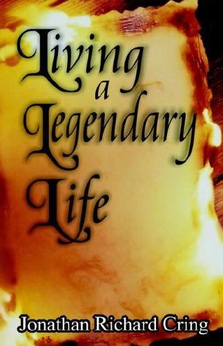 9781599756226: Living a Legendary Life