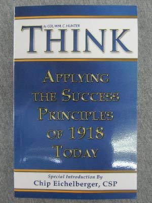 Think: Applying The Success Principles Of 1918 Today (Paperback)