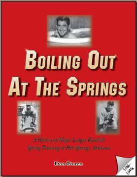 9781599757087: Boiling Out At the Springs - A History of MLB Spring Training at Hot Springs, AR 1886-1940s