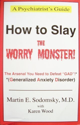 How to Slay the Worry Monster!: The