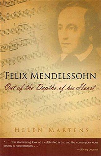 Felix Mendelssohn: Out of the Depths of His Heart: Martens, Helen