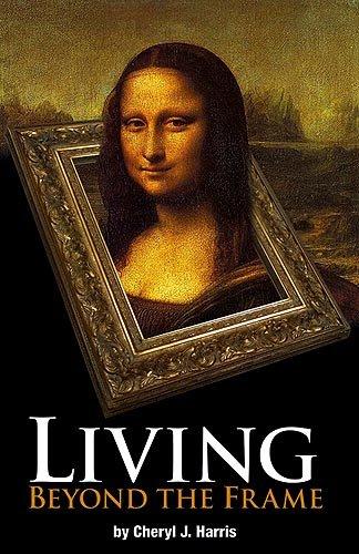 9781599790107: Living Beyond The Frame