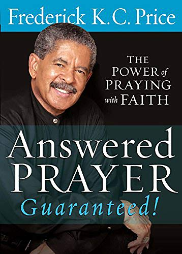 9781599790121: Answered Prayer... Guaranteed!: The Power of Praying with Faith