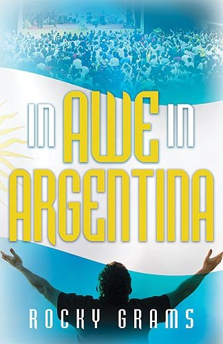 9781599790220: In Awe in Argentina