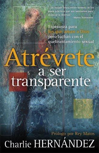 9781599790251: Atrevete A Ser Transparente (Spanish Edition)