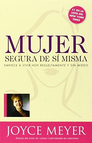 Mujer Segura De Si Misma (Spanish Edition) (1599790432) by Joyce Meyer