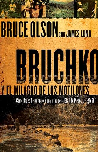 Bruchko Y El Milagro Motilone (Spanish Edition) (9781599790480) by Olson, Bruce