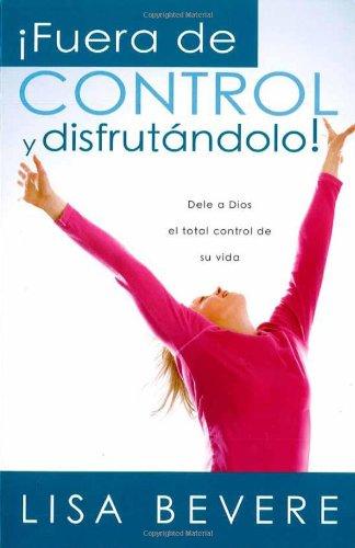 9781599790497: Fuera De Control Y Disfrutándolo (Spanish Edition)