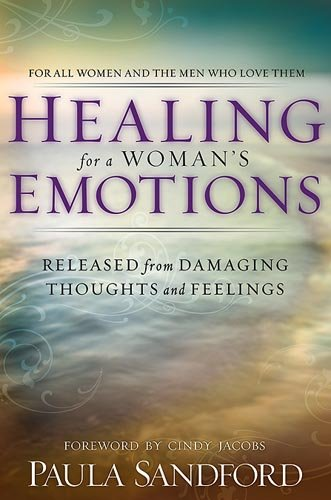 9781599790541: Healing For A Woman's Emotions: Released from Damaging Thoughts and Feelings