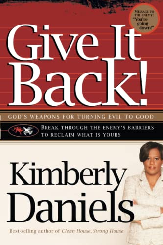 Give It Back!: God's Weapons for Turning Evil to Good: Daniels, Kimberly