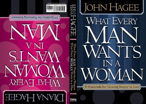 What Every Woman Wants in a Man/What Every Man Wants in a Woman (1599790599) by John Hagee; Diana Hagee