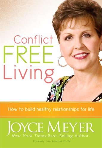 9781599790626: Conflict Free Living: How to build healthy relationships for life.