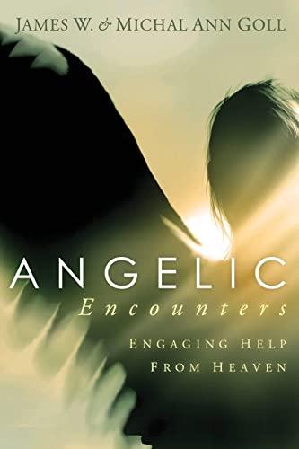 ANGELIC ENCOUNTERS: GOLL JAMES & MICHAL ANN