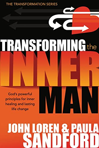 Transforming The Inner Man: God's Powerful Principles for Inner Healing and Lasting Life Change (Transformation) (9781599790671) by John Loren Sandford; Paula Sandford