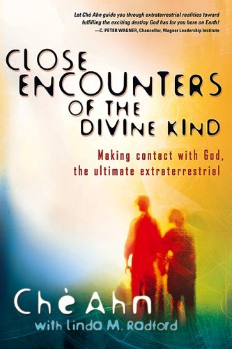 Close Encounters Of The Divine Kind: Making contact with God, the ultimate extraterrestrial (9781599790725) by Che Ahn