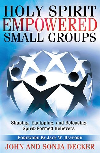9781599790831: Holy Spirit Empowered Small Groups: Shaping, Equipping and Releasing Spirit-Formed Believers