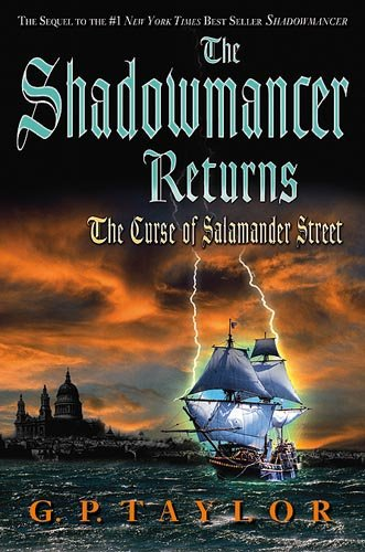 The Shadowmancer Returns: The Curse of Salamander Street (159979084X) by Taylor, G.P.