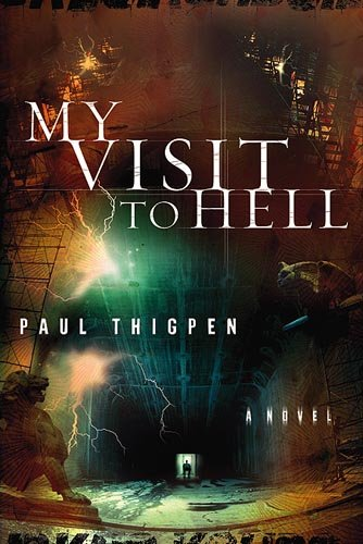 9781599790930: My Visit To Hell: A Novel