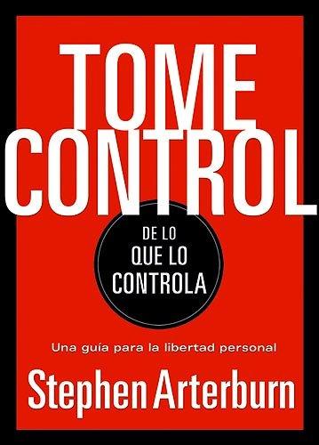 9781599791005: Tome Control De Lo Que Controla (Spanish Edition)