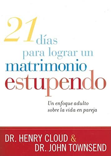 9781599791043: 21 Dias Para Lograr Un Matrimonio Estupendo (Spanish Edition)