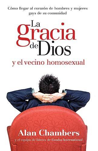 9781599791067: La Gracia De Dios Y El Vecino Homosexual (Spanish Edition)