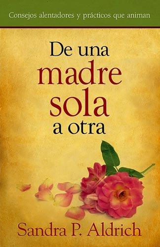 9781599791166: De Una Madre Soltera A Otra (Spanish Edition)