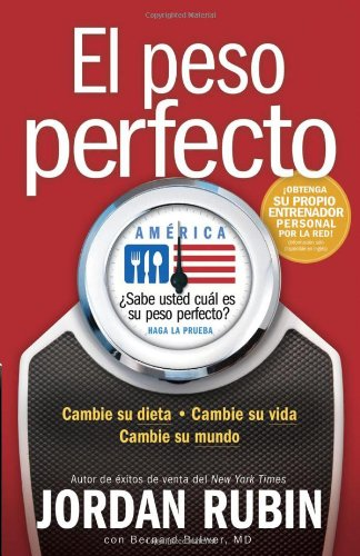 El Peso Perfecto America (Spanish Edition) (1599791226) by Jordan Rubin