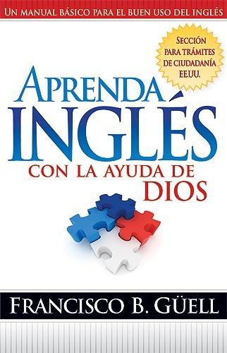 9781599791241: Aprenda Ingles Con La Ayuda De Dios: Un manual basico para el buen uso del ingles (Spanish Edition)