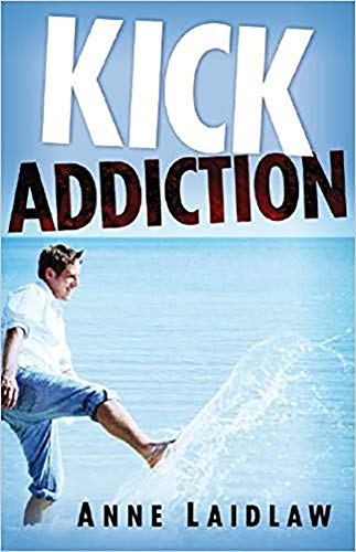 Kick Addiction: Laidlaw, Anne