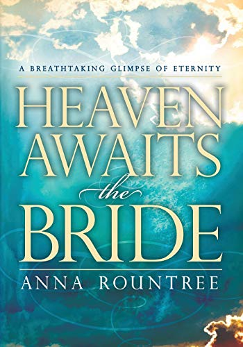 HEAVEN AWAITS THE BRIDE: ROUNTREE ANNA