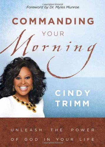 9781599791777: Commanding Your Morning: Unleash the Power of God in Your Life