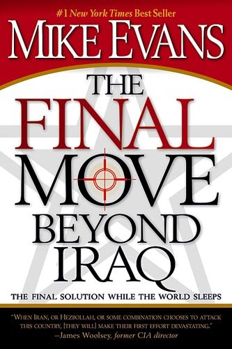 9781599791883: The Final Move Beyond Iraq: The Final Solution While the World Sleeps