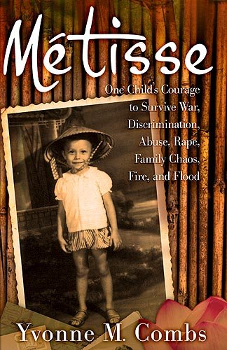 Métisse: One Child's Courage to Survive War,: Combs, Yvonne M