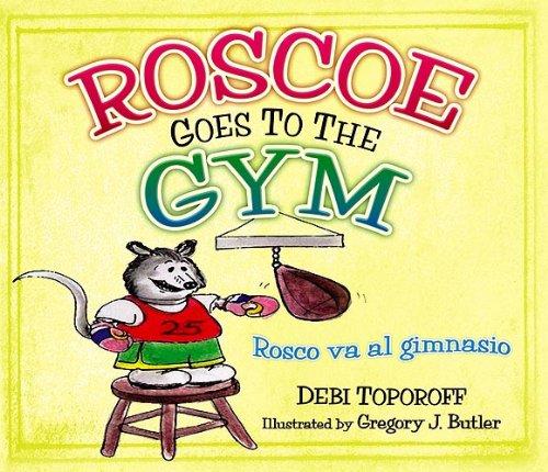 9781599792156: Roscoe Goes To The Gym/Rosco Va Al Gimnasio