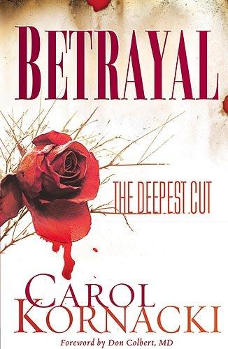 Betrayal: The Deepest Cut: Kornacki, Carol